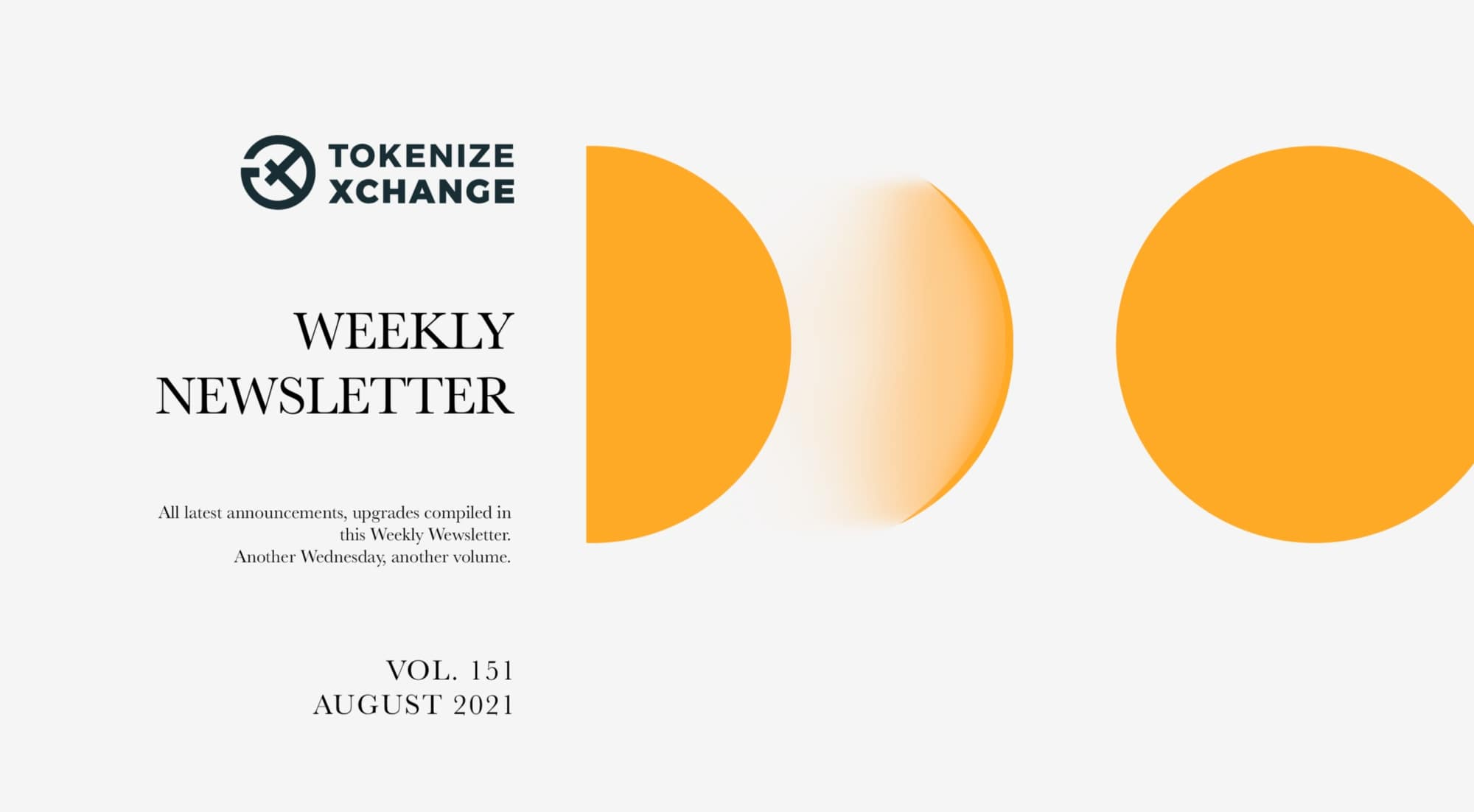 The Newsletter by Tokenize Xchange (Vol.151| Aug 2021)