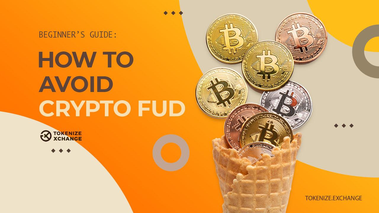 Beginner guide – How to avoid Crypto FUD